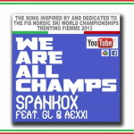 SPANKOX FEAT. GL AEXXI We Are All Champs 150x150 Trentino Fiemme 2013, le Star della Musica   The Stars of Music (ita  eng)