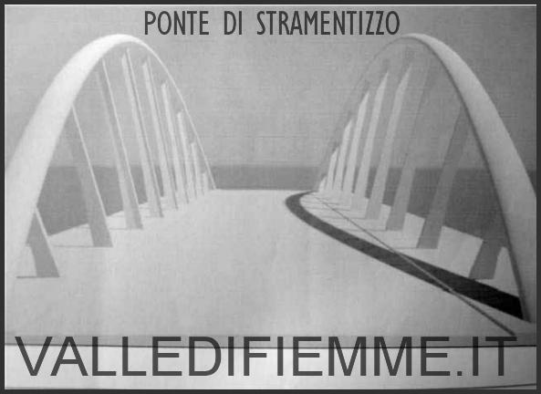 ponte di stramentizzo valle di fiemme Valle di Fiemme, il nuovo ponte di Stramentizzo