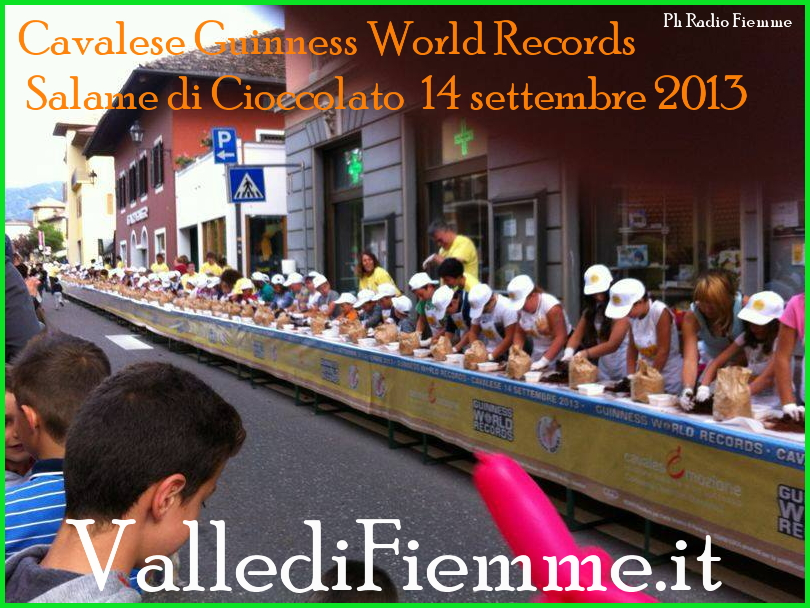 cavalese guinnes world records salame cioccolato 2013 valle di fiemme Cavalese Guinness World Records di cioccolato