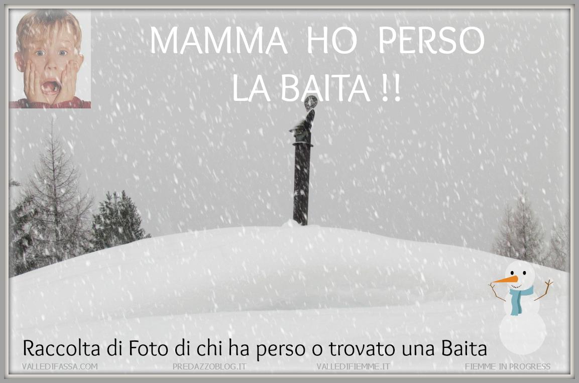 mamma ho perso la baita predazzo fiemme fassa Tsunami di neve nelle valli di Fiemme e Fassa. Foto e Video