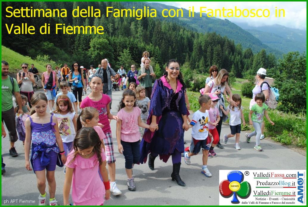 Settimana della Famiglia con il Fantabosco in Valle di Fiemme Il programma delle Settimane della Famiglia in Val di Fiemme