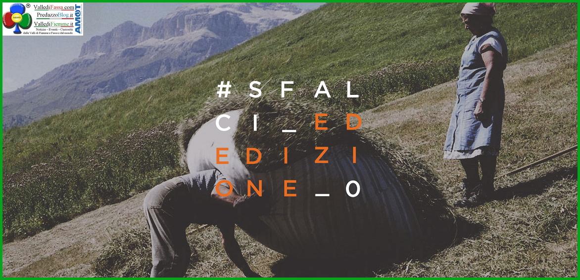 sfalci edizione zero fiemme Dolomites UNESCO LabFest EDIZIONE ZERO SFALCI