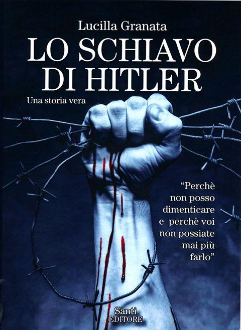 lo schiavo di hitler libro lucilla granata  Lucilla Granata presenta Lo schiavo di Hitler